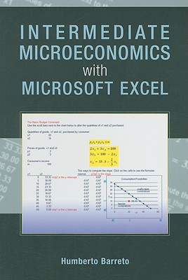 Intermediate Microeconomics With Microsoft Excel By Barreto, Humberto